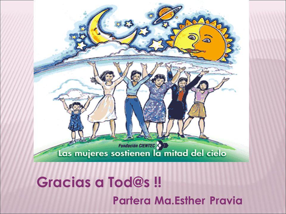 Gracias a Tod@s !! Partera Ma.Esther Pravia