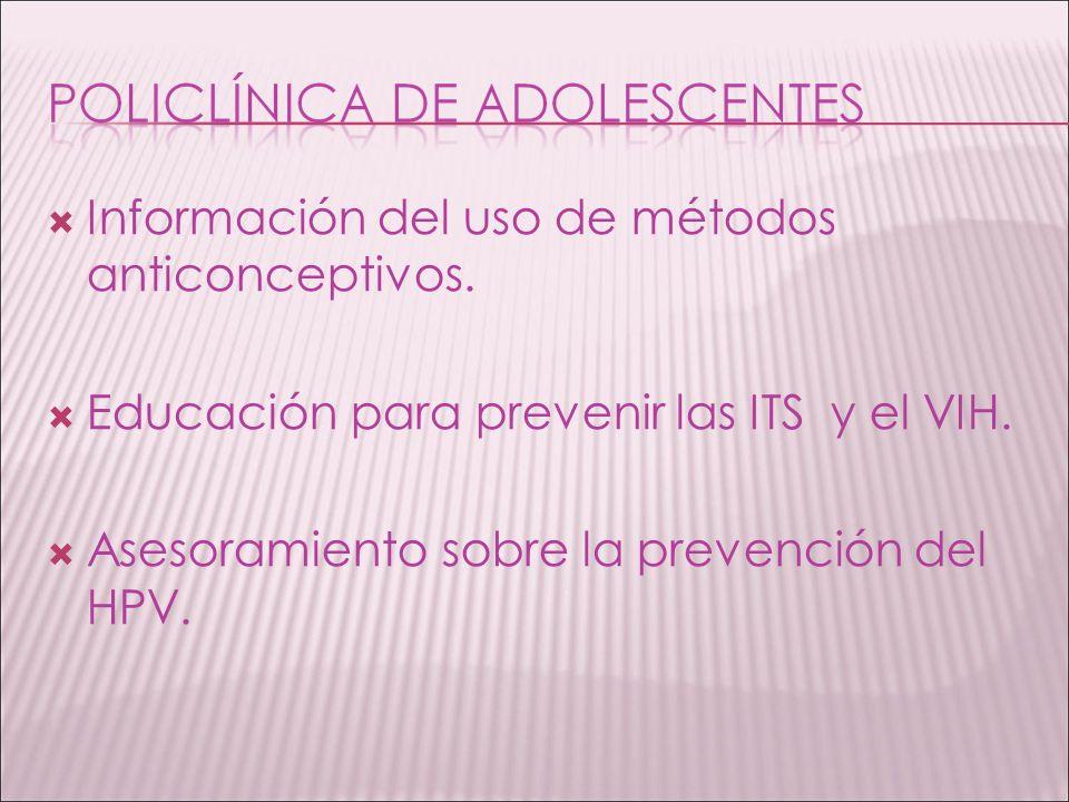 Información del uso de métodos anticonceptivos. Educación para prevenir las ITS y el VIH. Asesoramiento sobre la prevención del HPV.