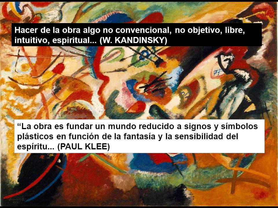 La obra es fundar un mundo reducido a signos y símbolos plásticos en función de la fantasía y la sensibilidad del espíritu... (PAUL KLEE) Hacer de la