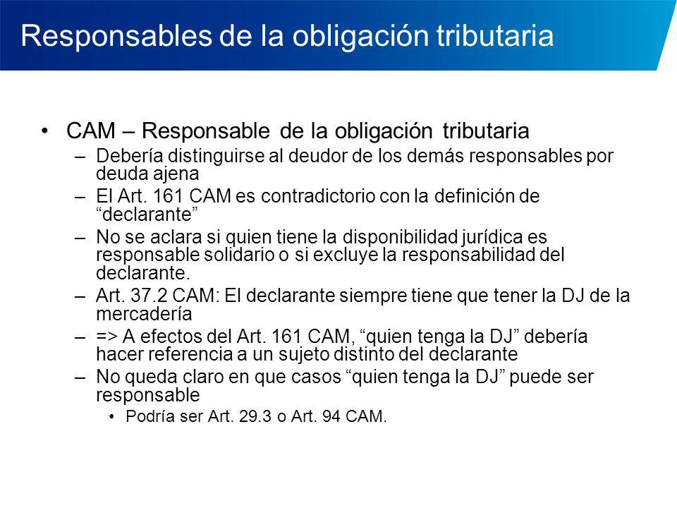 Responsables de la obligación tributaria CAM – Responsable de la obligación tributaria –Debería distinguirse al deudor de los demás responsables por d