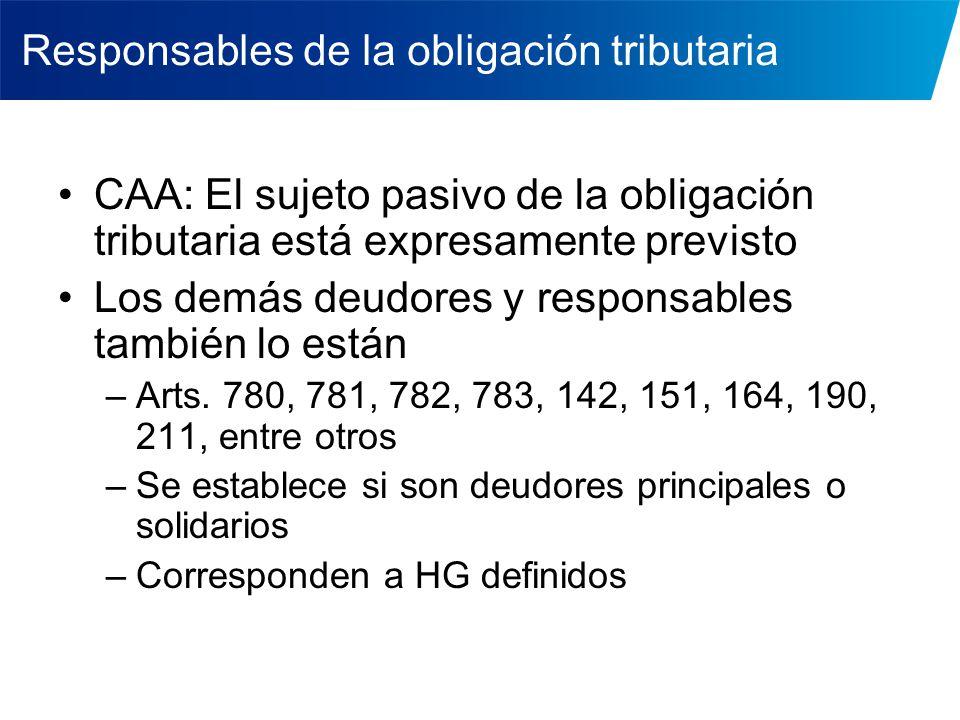 Responsables de la obligación tributaria CAA: El sujeto pasivo de la obligación tributaria está expresamente previsto Los demás deudores y responsable