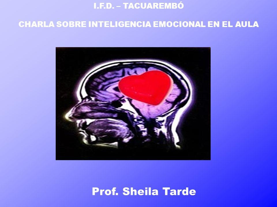 I.F.D. – TACUAREMBÓ CHARLA SOBRE INTELIGENCIA EMOCIONAL EN EL AULA Prof. Sheila Tarde