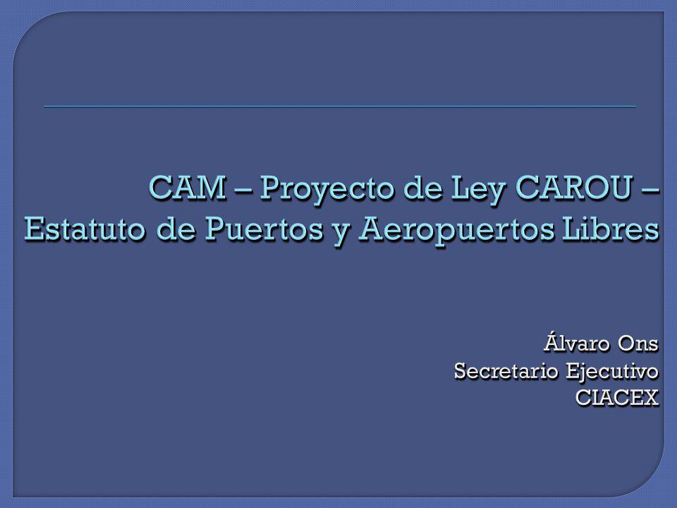 Caracterización general del CAM en aspectos relacionados CAM – PAL: opciones a priori y enfoque elegido CAM: implicaciones para el régimen PAL (territorio y zonas aduaneras) CAM – CAROU – PAL