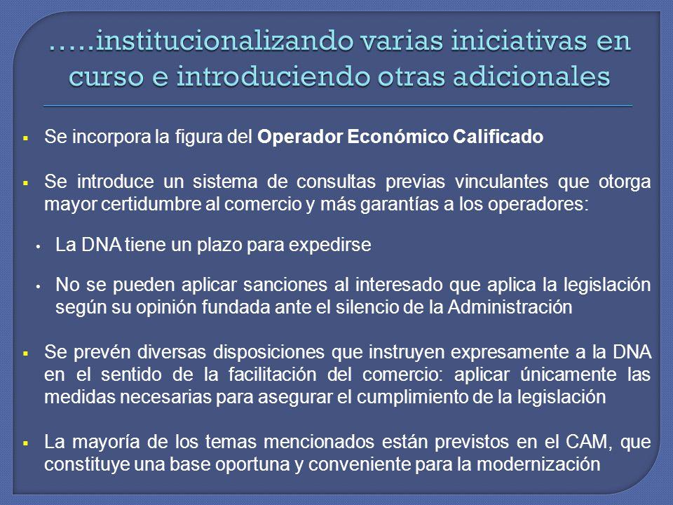 Se incorpora la figura del Operador Económico Calificado Se introduce un sistema de consultas previas vinculantes que otorga mayor certidumbre al come