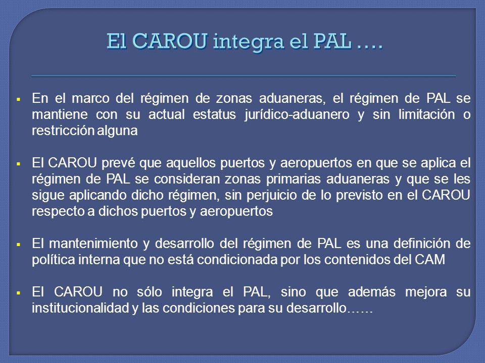 En el marco del régimen de zonas aduaneras, el régimen de PAL se mantiene con su actual estatus jurídico-aduanero y sin limitación o restricción algun