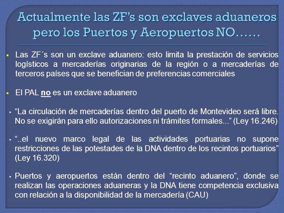 Las ZF´s son un exclave aduanero: esto limita la prestación de servicios logísticos a mercaderías originarias de la región o a mercaderías de terceros