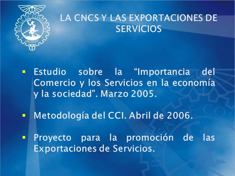 LA CNCS Y LAS EXPORTACIONES DE SERVICIOS Estudio sobre la Importancia del Comercio y los Servicios en la economía y la sociedad. Marzo 2005. Metodolog