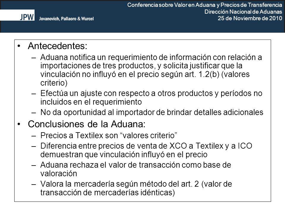 Conferencia sobre Valor en Aduana y Precios de Transferencia Dirección Nacional de Aduanas 25 de Noviembre de 2010 Antecedentes: –Aduana notifica un r