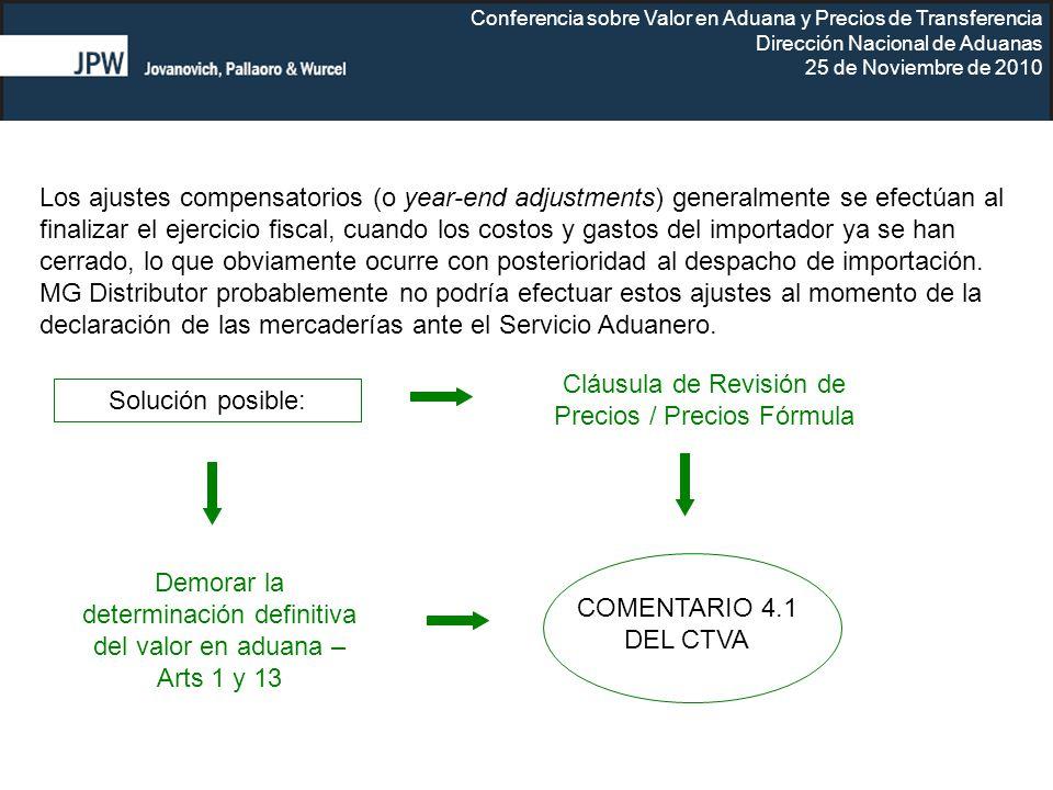 Conferencia sobre Valor en Aduana y Precios de Transferencia Dirección Nacional de Aduanas 25 de Noviembre de 2010 Solución posible: Cláusula de Revis