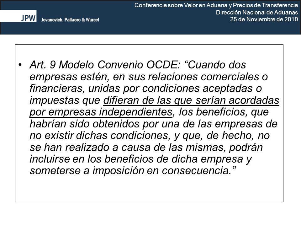 Conferencia sobre Valor en Aduana y Precios de Transferencia Dirección Nacional de Aduanas 25 de Noviembre de 2010 Art. 9 Modelo Convenio OCDE: Cuando