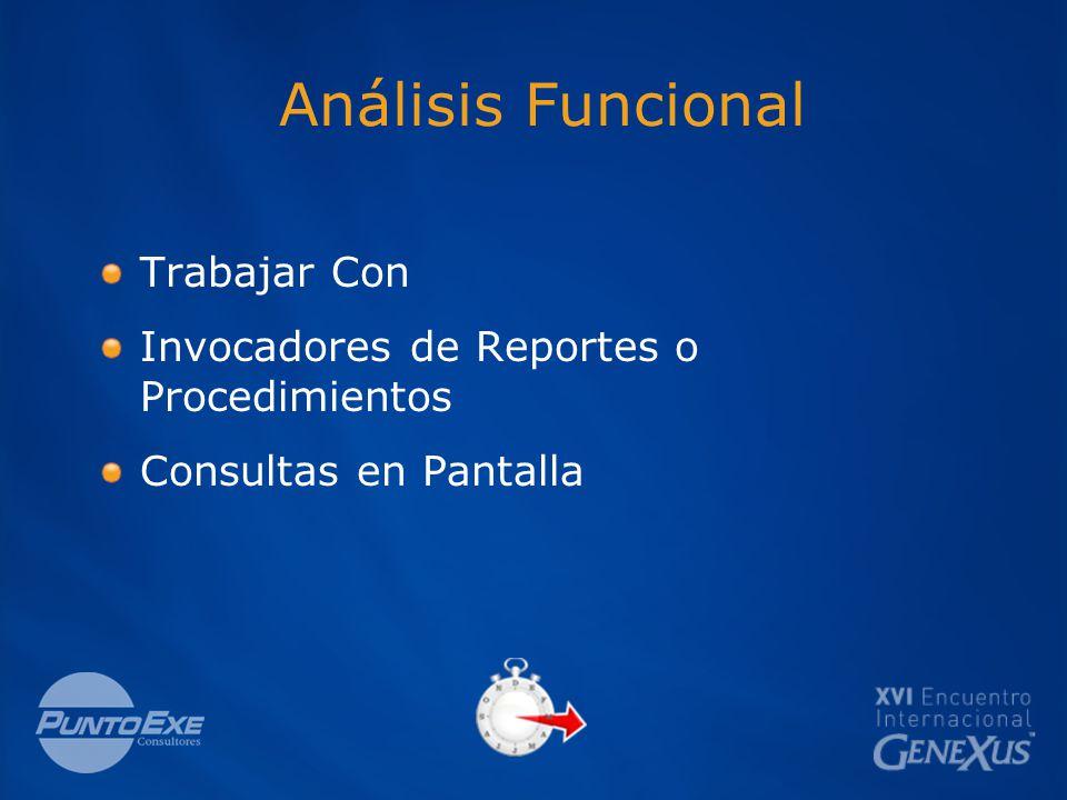 Análisis Funcional Trabajar Con Invocadores de Reportes o Procedimientos Consultas en Pantalla