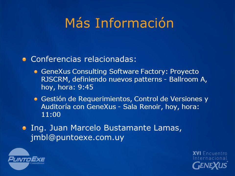 Más Información Conferencias relacionadas: GeneXus Consulting Software Factory: Proyecto RJSCRM, definiendo nuevos patterns - Ballroom A, hoy, hora: 9:45 Gestión de Requerimientos, Control de Versiones y Auditoría con GeneXus - Sala Renoir, hoy, hora: 11:00 Ing.