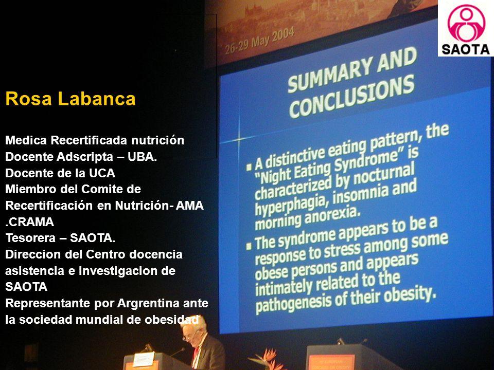 Rosa Labanca Medica Recertificada nutrición Docente Adscripta – UBA. Docente de la UCA Miembro del Comite de Recertificación en Nutrición- AMA.CRAMA T