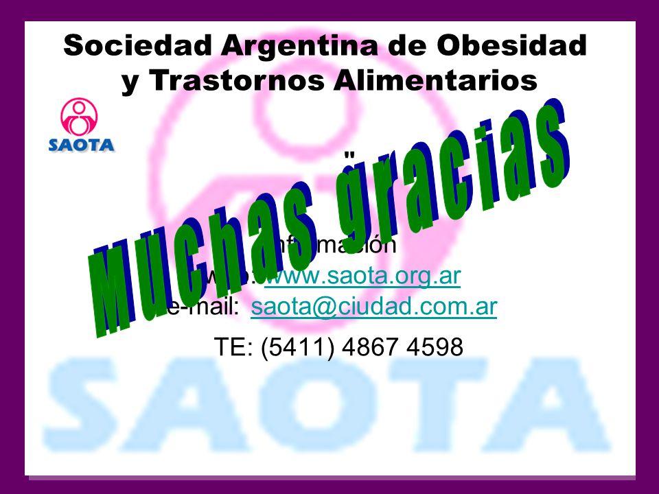 Información web: www.saota.org.ar e-mail: saota@ciudad.com.ar TE: (5411) 4867 4598 www.saota.org.arsaota@ciudad.com.ar Sociedad Argentina de Obesidad y Trastornos Alimentarios