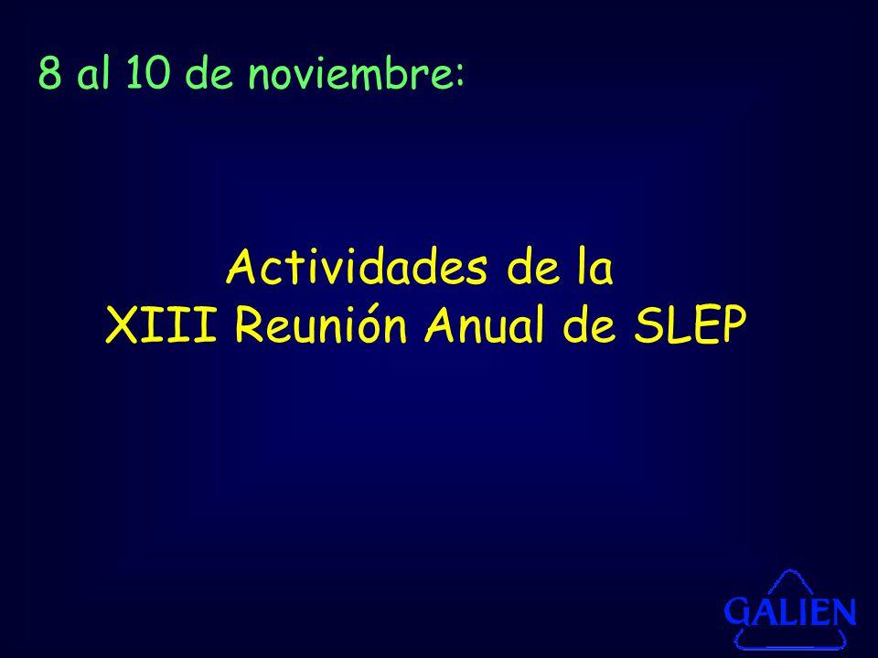 Actividades de la XIII Reunión Anual de SLEP 8 al 10 de noviembre: