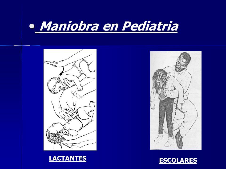 Maniobra en Pediatria LACTANTES ESCOLARES