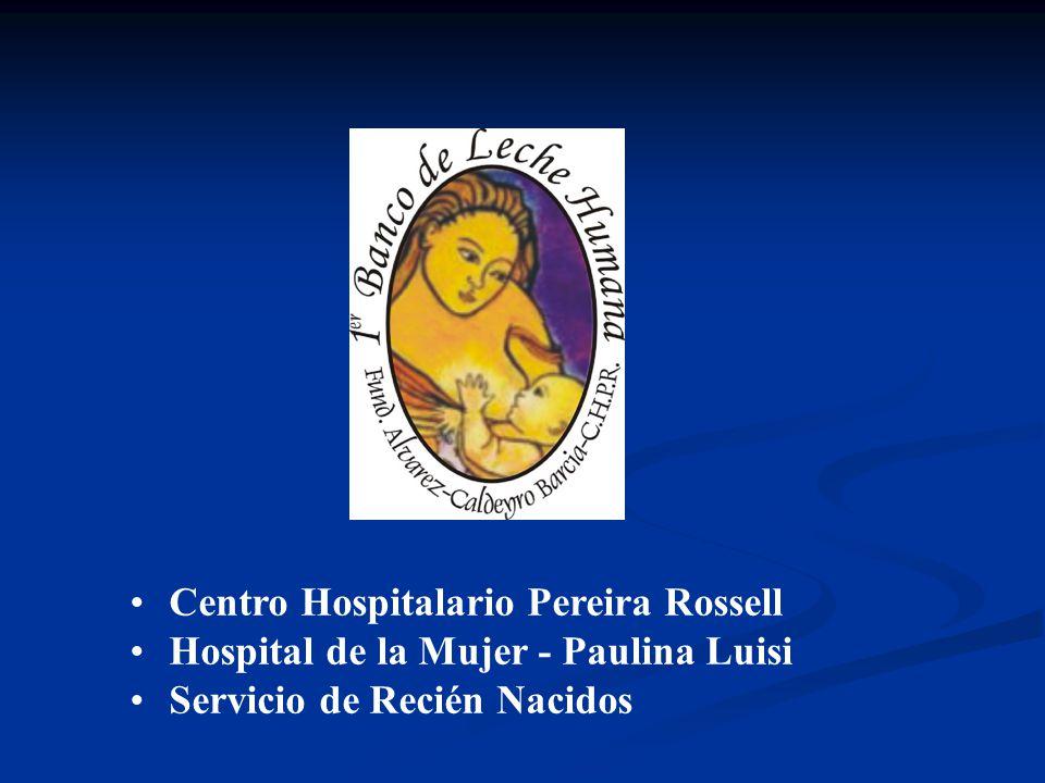Centro Hospitalario Pereira Rossell Hospital de la Mujer - Paulina Luisi Servicio de Recién Nacidos