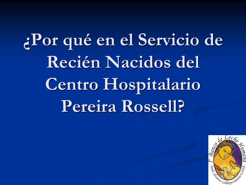 ¿Por qué en el Servicio de Recién Nacidos del Centro Hospitalario Pereira Rossell?