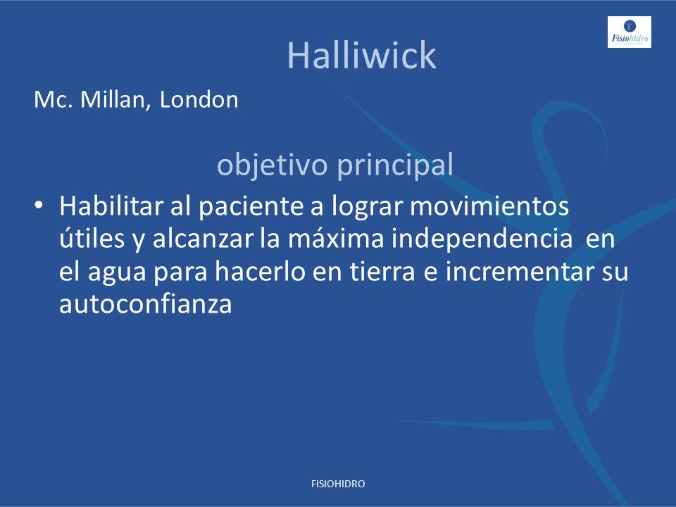Mc. Millan, London objetivo principal Habilitar al paciente a lograr movimientos útiles y alcanzar la máxima independencia en el agua para hacerlo en