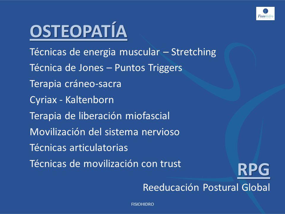 OSTEOPATÍA Técnicas de energia muscular – Stretching Técnica de Jones – Puntos Triggers Terapia cráneo-sacra Cyriax - Kaltenborn Terapia de liberación