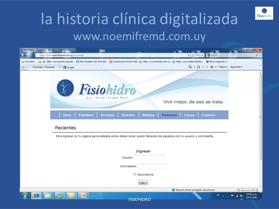 la historia clínica digitalizada www.noemifremd.com.uy FISIOHIDRO