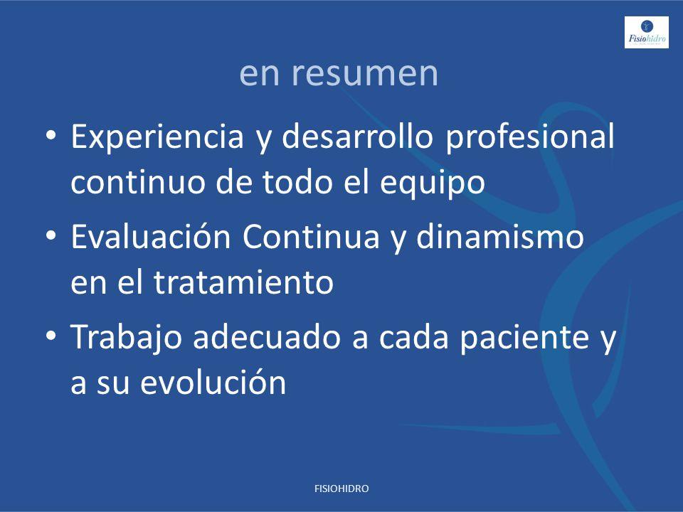 Experiencia y desarrollo profesional continuo de todo el equipo Evaluación Continua y dinamismo en el tratamiento Trabajo adecuado a cada paciente y a