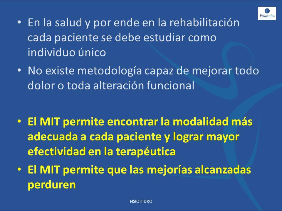 En la salud y por ende en la rehabilitación cada paciente se debe estudiar como individuo único No existe metodología capaz de mejorar todo dolor o to