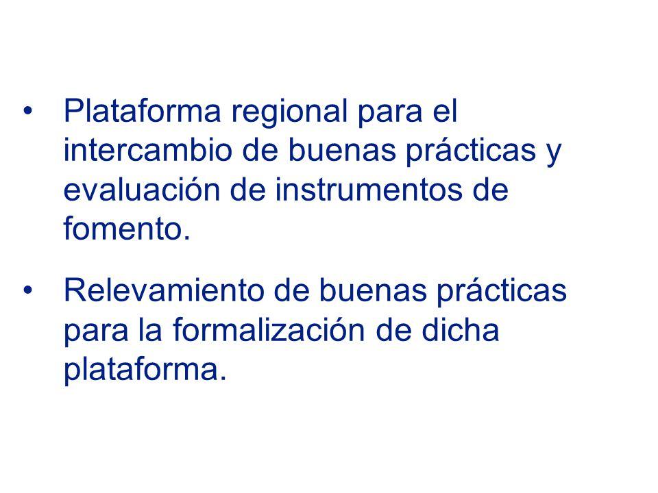Plataforma regional para el intercambio de buenas prácticas y evaluación de instrumentos de fomento.