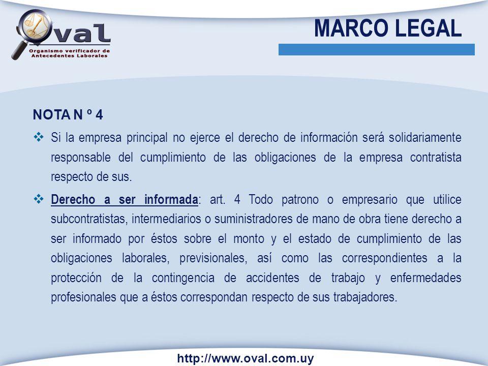 http://www.oval.com.uy NOTA N º 4 Si la empresa principal no ejerce el derecho de información será solidariamente responsable del cumplimiento de las