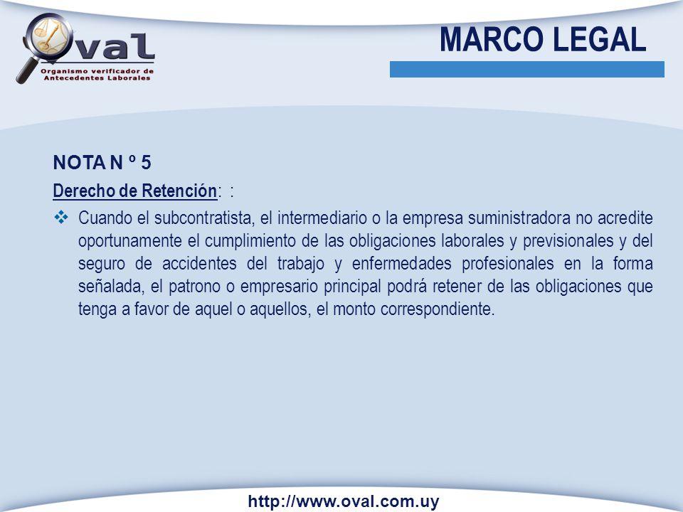 http://www.oval.com.uy NOTA N º 5 Derecho de Retención : : Cuando el subcontratista, el intermediario o la empresa suministradora no acredite oportuna