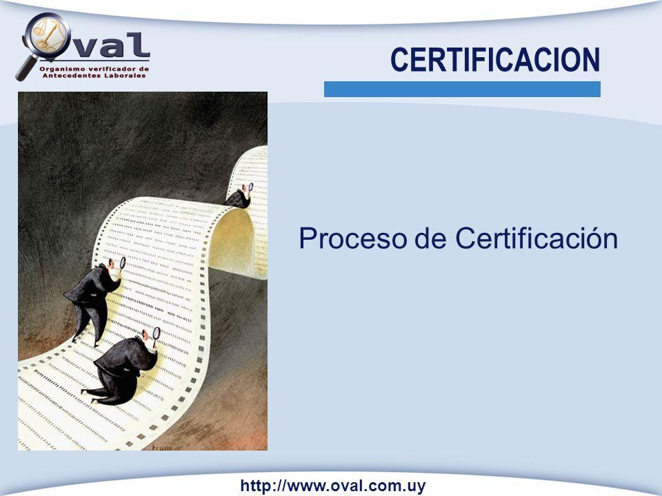 CERTIFICACION Proceso de Certificación http://www.oval.com.uy