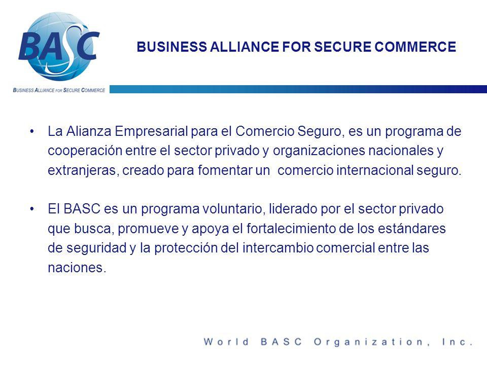 BUSINESS ALLIANCE FOR SECURE COMMERCE La Alianza Empresarial para el Comercio Seguro, es un programa de cooperación entre el sector privado y organizaciones nacionales y extranjeras, creado para fomentar un comercio internacional seguro.