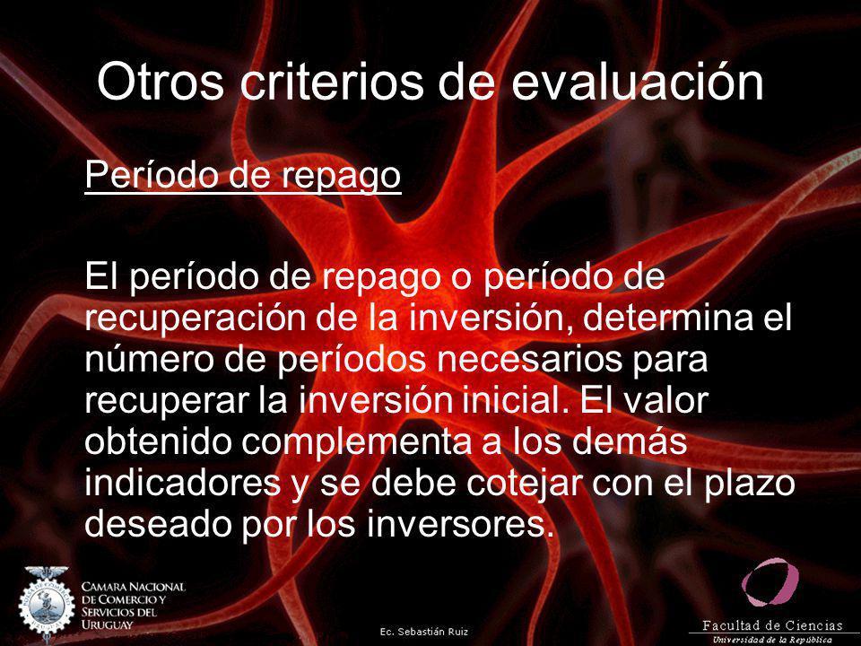 Otros criterios de evaluación Período de repago El período de repago o período de recuperación de la inversión, determina el número de períodos necesa
