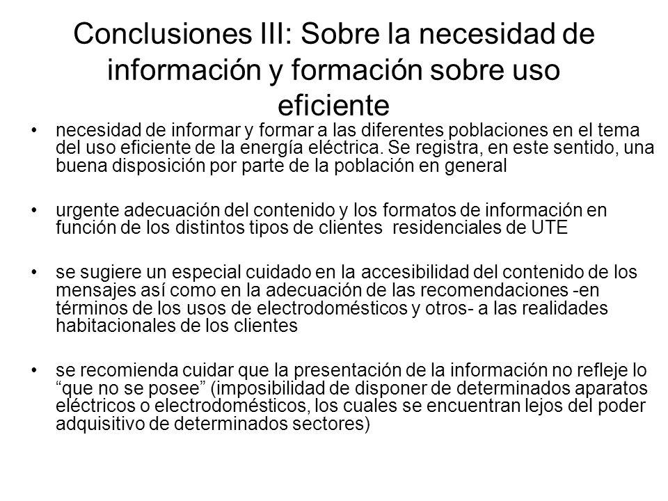 Conclusiones III: Sobre la necesidad de información y formación sobre uso eficiente necesidad de informar y formar a las diferentes poblaciones en el tema del uso eficiente de la energía eléctrica.