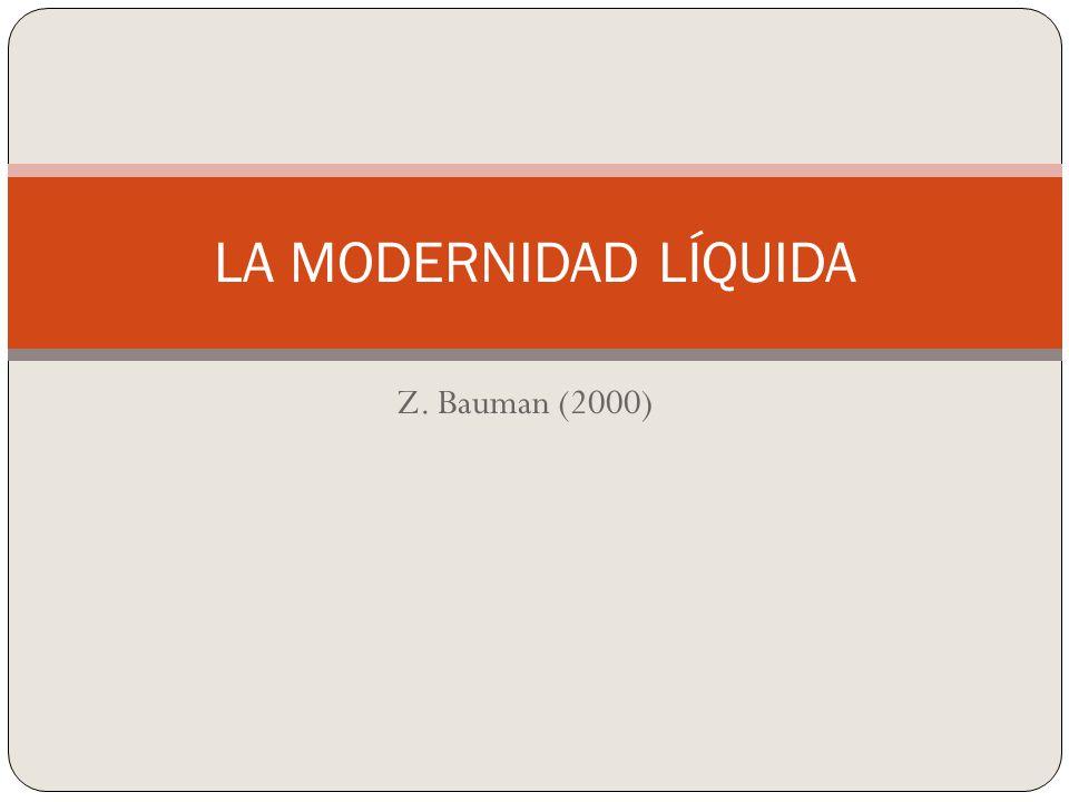 Z. Bauman (2000) LA MODERNIDAD LÍQUIDA