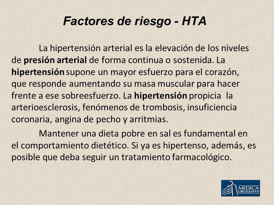 Factores de riesgo - HTA La hipertensión arterial es la elevación de los niveles de presión arterial de forma continua o sostenida. La hipertensión su