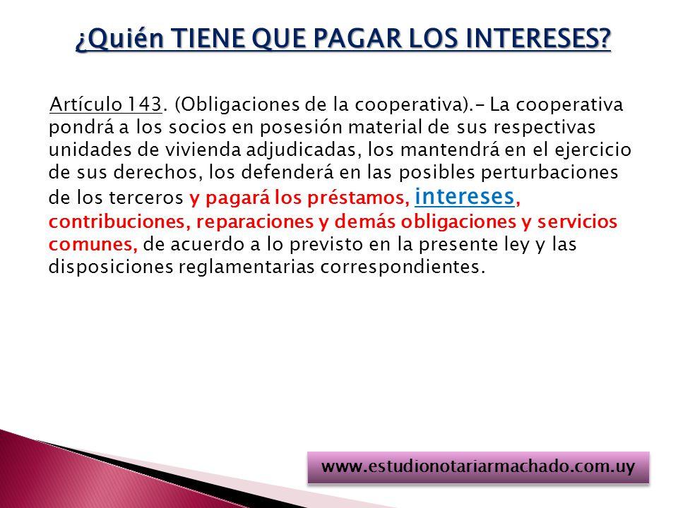 ¿Quién TIENE QUE PAGAR LOS INTERESES.Artículo 143.