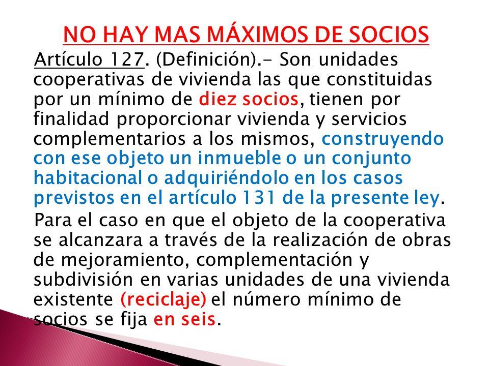 NO HAY MAS MÁXIMOS DE SOCIOS Artículo 127.