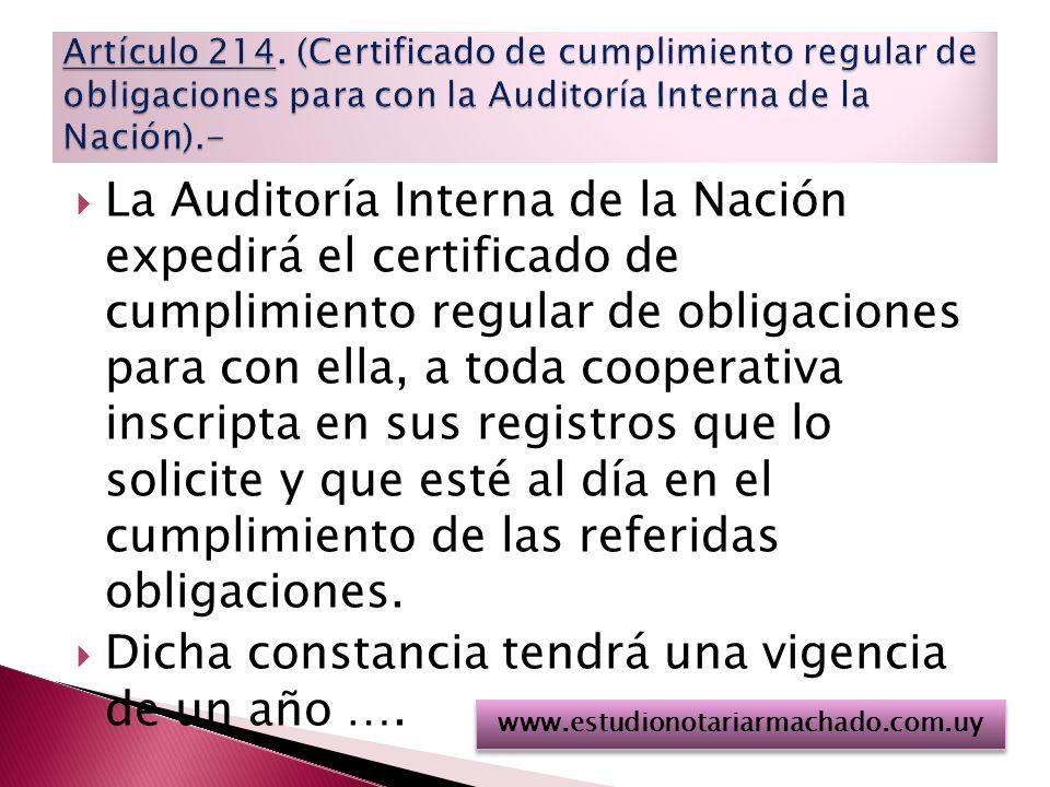 La Auditoría Interna de la Nación expedirá el certificado de cumplimiento regular de obligaciones para con ella, a toda cooperativa inscripta en sus registros que lo solicite y que esté al día en el cumplimiento de las referidas obligaciones.