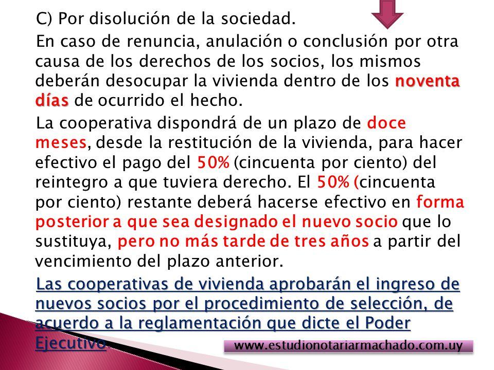 C) Por disolución de la sociedad.