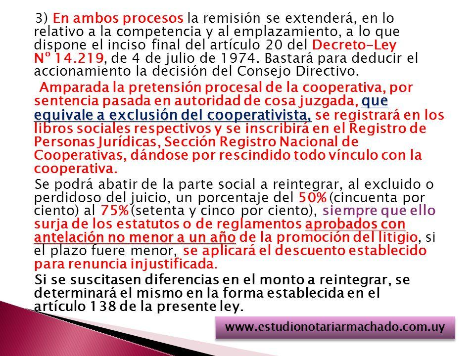3) En ambos procesos la remisión se extenderá, en lo relativo a la competencia y al emplazamiento, a lo que dispone el inciso final del artículo 20 del Decreto-Ley Nº 14.219, de 4 de julio de 1974.