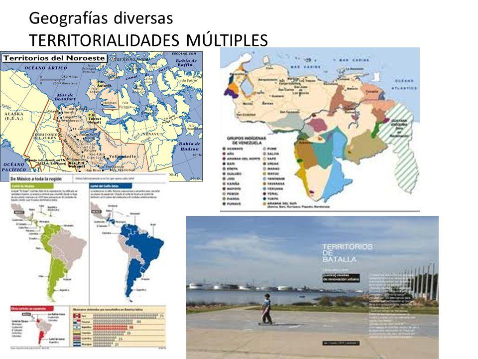 Geografías diversas TERRITORIALIDADES MÚLTIPLES
