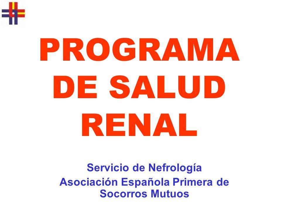 Servicio de Nefrología Asociación Española Primera de Socorros Mutuos PROGRAMA DE SALUD RENAL