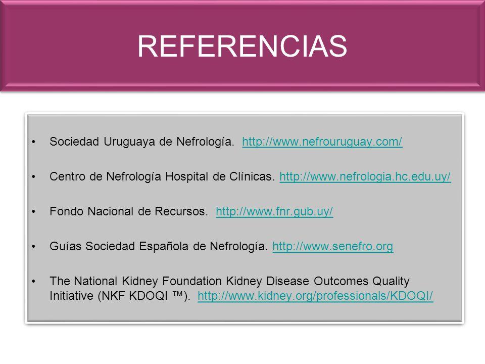 Sociedad Uruguaya de Nefrología. http://www.nefrouruguay.com/http://www.nefrouruguay.com/ Centro de Nefrología Hospital de Clínicas. http://www.nefrol