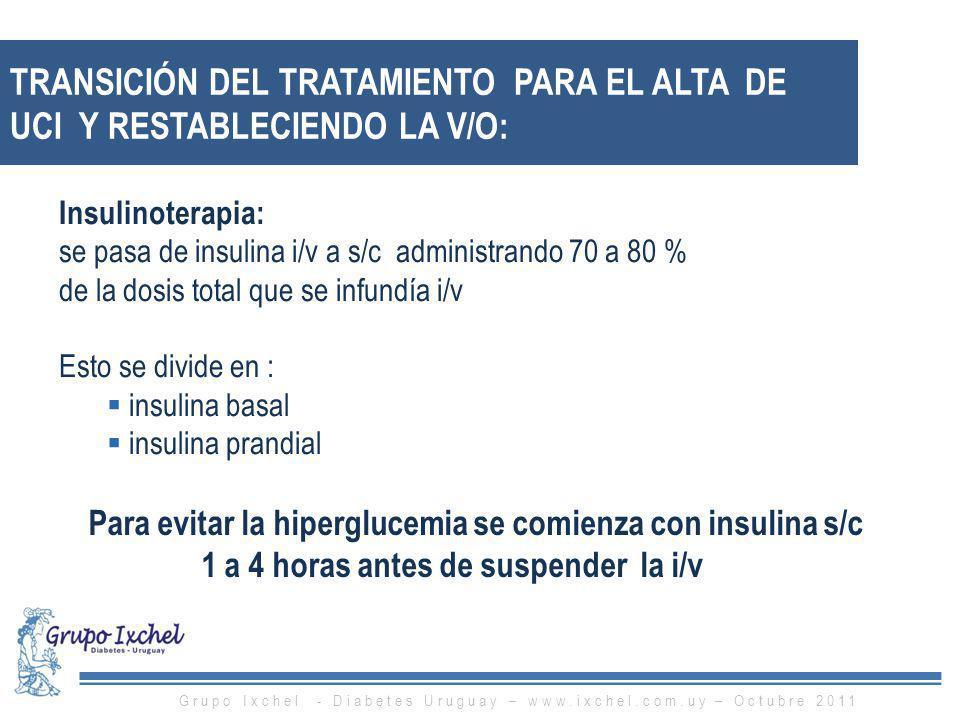 TRANSICIÓN DEL TRATAMIENTO PARA EL ALTA DE UCI Y RESTABLECIENDO LA V/O: Insulinoterapia: se pasa de insulina i/v a s/c administrando 70 a 80 % de la d