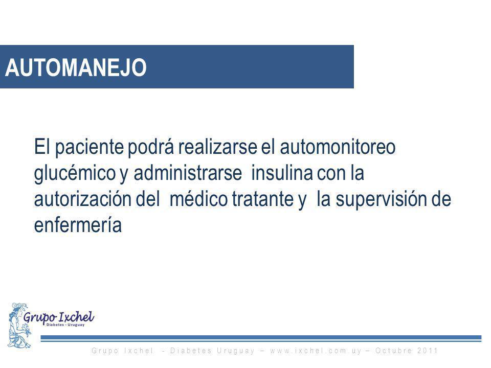 El paciente podrá realizarse el automonitoreo glucémico y administrarse insulina con la autorización del médico tratante y la supervisión de enfermerí