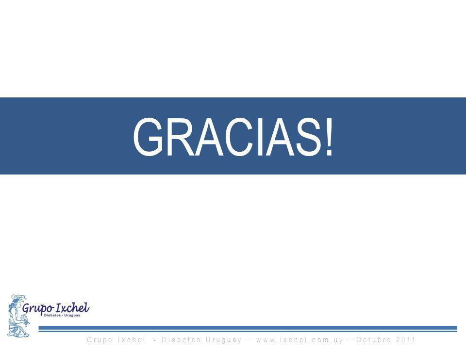 GRACIAS! Grupo Ixchel - Diabetes Uruguay – www.ixchel.com.uy – Octubre 2011