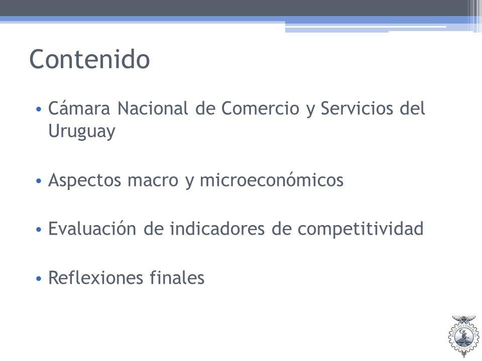 Contenido Cámara Nacional de Comercio y Servicios del Uruguay Aspectos macro y microeconómicos Evaluación de indicadores de competitividad Evaluación de indicadores de competitividad Reflexiones finales