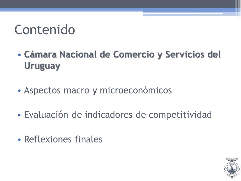 Contenido Cámara Nacional de Comercio y Servicios del Uruguay Cámara Nacional de Comercio y Servicios del Uruguay Aspectos macro y microeconómicos Evaluación de indicadores de competitividad Reflexiones finales