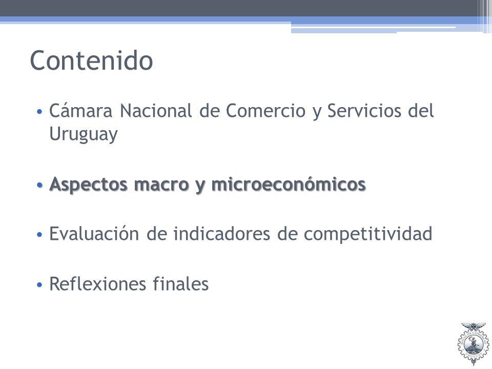 Contenido Cámara Nacional de Comercio y Servicios del Uruguay Aspectos macro y microeconómicos Aspectos macro y microeconómicos Evaluación de indicadores de competitividad Reflexiones finales